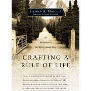 Crafting a Rule of Life by Stephen A Macchia