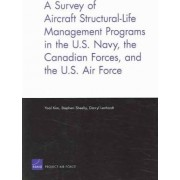 A Survey of Aircraft Structural Life Management Programs in the U.S. Navy, the Canadian Forces, and the U.S. Air Force by Yool Kim