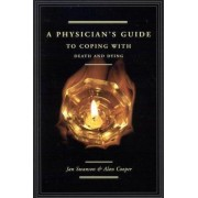 A Physician's Guide to Coping with Death and Dying by Jan Swanson