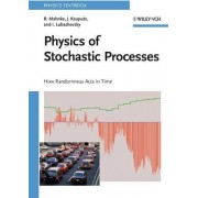 Physics of Stochastic Processes by Reinhard Mahnke