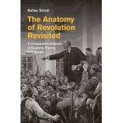 The Anatomy of Revolution Revisited by Bailey S. Stone