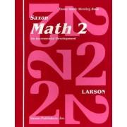 Saxon Math 2 an Incremental Development Home Study Meeting Book by Nancy Larson