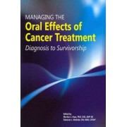 Managing the Oral Effects of Cancer Treatment by Marilyn L. Haas