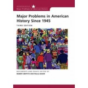 Major Problems in American History Since 1945 by Robert Griffith
