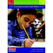 A Quick Guide to Teaching Second-Grade Writers with Units of Study by Lucy Calkins