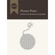Pressure Points: Practical Faith for Facing Life's Challenges, Participant's Guide