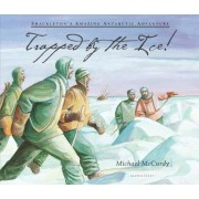 Trapped by the Ice by Michael McCurdy