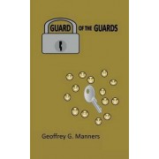 Guard of the Guards by Geoffrey George Manners