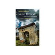 Varul Alexandru si alte povesti adevarate