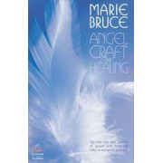 Angel Craft and Healing by Marie Bruce