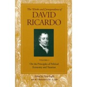 Works and Correspondence of David Ricardo: On the Principles of Political Economy and Taxation v. 1 by David Ricardo