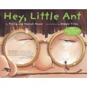 Hey, Little Ant by Philip M. Hoose