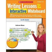 Writing Lessons for the Interactive Whiteboard, Grades 2-4 by Lola M Schaefer