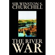 The River War by Winston J Churchill