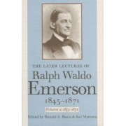 The Later Lectures of Ralph Waldo Emerson, 1843-1871: 1855-1871 Volume 2 by Ralph Waldo Emerson