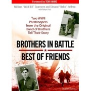 Brothers in Battle, Best of Friends by William Guarnere