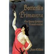 Botticelli's Primavera by Jean Gillies