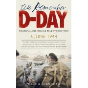 We Remember D-Day by Frank Shaw