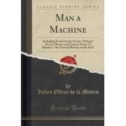 Man a Machine by Julien Offray De La Mettrie