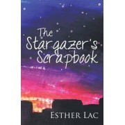 The Stargazer's Scrapbook by Esther Lac