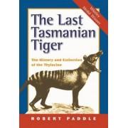 The Last Tasmanian Tiger by Robert Paddle