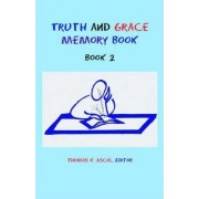Truth and Grace Memory Book by Thomas K Ascol