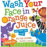 Wash Your Face in Orange Juice