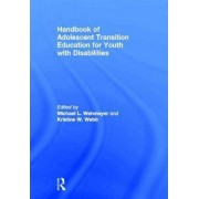 Handbook of Adolescent Transition Education for Youth with Disabilities by Michael L. Wehmeyer