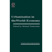 Urbanization in the World Economy by Michael Timberlake