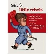 Tales for Little Rebels by Julia L. Mickenberg