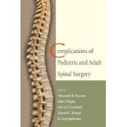 Complications of Pediatric and Adult Spinal Surgery by Alexander R. Vaccaro