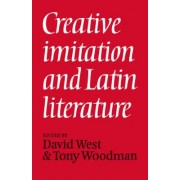 Creative Imitation and Latin Literature by David West