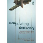 Manipulating Democracy by Wayne LeCheminant
