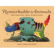 Remarkable Animals (Mini Edition) by Tony Meeuwissen