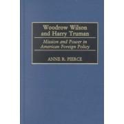 Woodrow Wilson and Harry Truman by Anne R. Pierce
