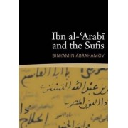 Ibn al-'Arabi and the Sufis by Binyamin Abrahamov
