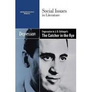 Depression in J.D. Salinger's The Catcher in the Rye by Dedria Bryfonski