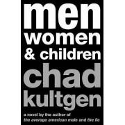 Men, Women & Children by Chad Kultgen