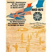 Trentième Anniversaire Du Débarquement Des Troupes Alliées En Afrique Du Nord, 1942-1972 / Thirtieth Anniversary Of The Landing Of Alied Troops In North Africa