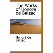 The Works of Honor de Balzac by Honore de Balzac