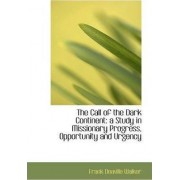 The Call of the Dark Continent by Frank Deaville Walker