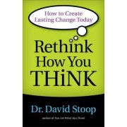 Rethink How You Think by David Stoop