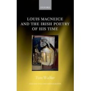 Louis Macneice and the Irish Poetry of His Time by Tom Walker