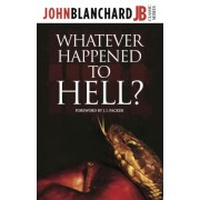 Whatever Happened to Hell? 2014 by John Blanchard