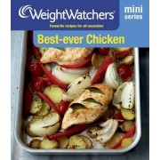 Weight Watchers Mini Series: Best-Ever Chicken by Weight Watchers