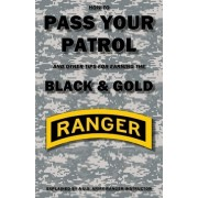 How to Pass Your Patrol and Other Tips for Earning the Black & Gold by Con Creatwal
