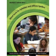 Words Their Way Word Sorts for Syllables and Affixes Spellers by Francine Johnston