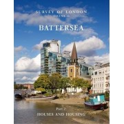 Survey of London: Battersea: Houses and Housing Pt. 2 by Colin Thom