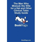 The Man Who Mistook His Wife for a Hat and Other Clinical Tales Study Guide by BookRags.com