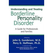 Understanding and Treating Borderline Personality Disorder by John G. Gunderson